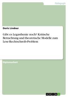 gibt_es_legasthenie_noch_kritische_betrachtung_und_theoretische_modelle_zum_lese_rechtschreib_problem.pdf
