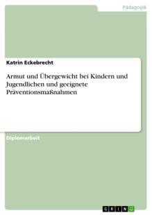 armut_und_ubergewicht_bei_kindern_und_jugendlichen_und_geeignete_praventionsmasznahmen.pdf
