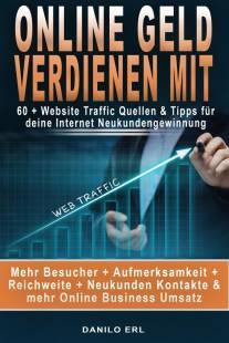 online geld verdienen mit 60 website traffic quellen tipps fur deine internet neukundengewinnung pdf