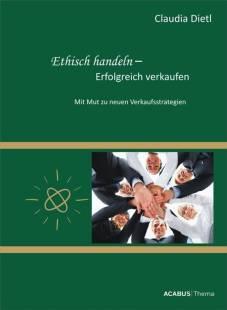 ethisch_handeln_erfolgreich_verkaufen_mit_mut_zu_neuen_verkaufsstrategien.pdf