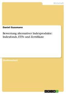 bewertung alternativer indexprodukte indexfonds etfs und zertifikate pdf
