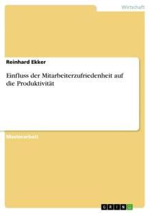 einfluss der mitarbeiterzufriedenheit auf die produktivitat pdf