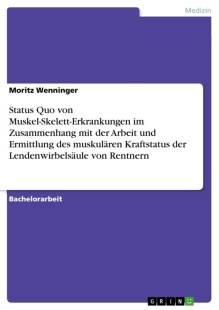 status quo von muskel skelett erkrankungen im zusammenhang mit der arbeit und ermittlung des muskularen kraftstatus der lendenwirbelsaule von rentnern pdf