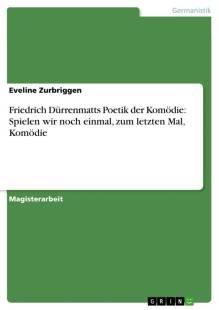 friedrich durrenmatts poetik der komodie spielen wir noch einmal zum letzten mal komodie pdf