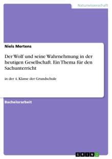der_wolf_und_seine_wahrnehmung_in_der_heutigen_gesellschaft_ein_thema_fur_den_sachunterricht.pdf