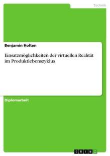 einsatzmoglichkeiten_der_virtuellen_realitat_im_produktlebenszyklus.pdf