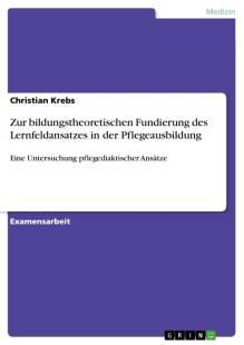 zur_bildungstheoretischen_fundierung_des_lernfeldansatzes_in_der_pflegeausbildung.pdf