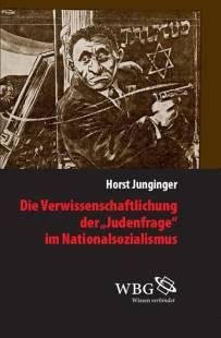 die_verwissenschaftlichung_der_judenfrage_im_nationalsozialismus.pdf