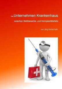 das_unternehmen_krankenhaus_zwischen_wettbewerbs_und_komplexitatsfalle.pdf