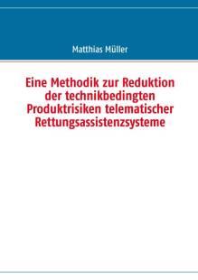 eine_methodik_zur_reduktion_der_technikbedingten_produktrisiken_telematischer_rettungsassistenzsysteme.pdf