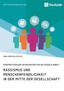 rassismus und menschenfeindlichkeit in der mitte der gesellschaft perspektiven der intervention fur die soziale arbeit pdf