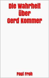 die_wahrheit_uber_gerd_kommer.pdf