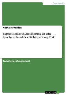 expressionismus annaherung an eine epoche anhand des dichters georg trakl pdf