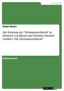 die_deutung_der_039_hermannsschlacht_039_in_heinrich_von_kleists_und_christian_dietrich_grabbes_039_die_hermannsschlacht_039_.pdf