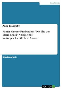 rainer_werner_fassbinders_039_die_ehe_der_maria_braun_039_analyse_mit_kulturgeschichtlichem_ansatz.pdf