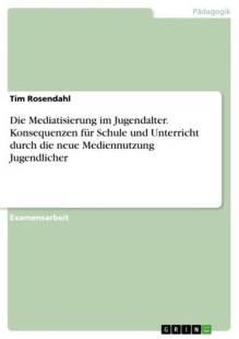die_mediatisierung_im_jugendalter_konsequenzen_fur_schule_und_unterricht_durch_die_neue_mediennutzung_jugendlicher.pdf