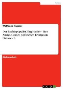der_rechtspopulist_jorg_haider_eine_analyse_seines_politischen_erfolges_in_osterreich.pdf