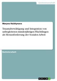 traumabewaltigung_und_integration_von_unbegleiteten_minderjahrigen_fluchtlingen_als_herausforderung_der_sozialen_arbeit.pdf