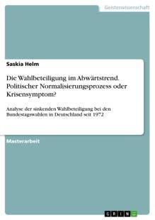 die wahlbeteiligung im abwartstrend politischer normalisierungsprozess oder krisensymptom pdf