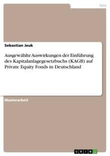 ausgewahlte auswirkungen der einfuhrung des kapitalanlagegesetzbuchs auf private equity fonds in deutschland pdf
