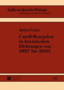 catull_rezeption_in_lateinischen_dichtungen_von_1897_bis_2010.pdf