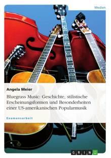 bluegrass_music_geschichte_stilistische_erscheinungsformen_und_besonderheiten_einer_us_amerikanischen_popularmusik.pdf