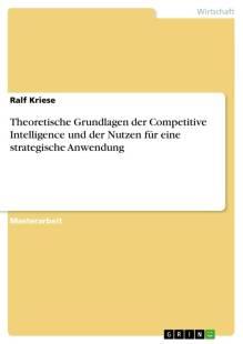 theoretische_grundlagen_der_competitive_intelligence_und_der_nutzen_fur_eine_strategische_anwendung.pdf