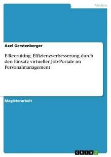 e_recruiting_effizienzverbesserung_durch_den_einsatz_virtueller_job_portale_im_personalmanagement.pdf