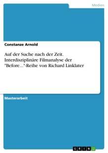 auf_der_suche_nach_der_zeit_interdisziplinare_filmanalyse_der_before_reihe_von_richard_linklater.pdf