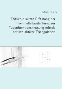 zeitlich diskrete erfassung der trommelfellauslenkung zur tubenfunktionsmessung mittels optisch aktiver triangulation pdf