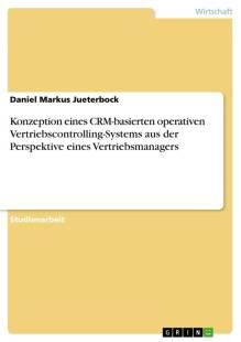konzeption eines crm basierten operativen vertriebscontrolling systems aus der perspektive eines vertriebsmanagers pdf