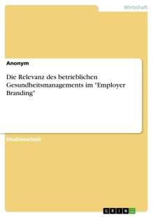 die_relevanz_des_betrieblichen_gesundheitsmanagements_im_employer_branding.pdf
