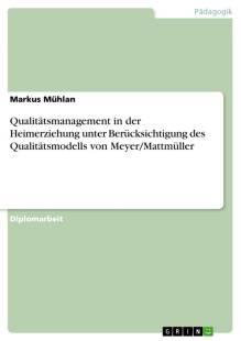 qualitatsmanagement_in_der_heimerziehung_unter_berucksichtigung_des_qualitatsmodells_von_meyer_mattmuller.pdf