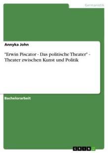 erwin_piscator_das_politische_theater_theater_zwischen_kunst_und_politik.pdf