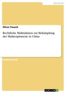 rechtliche_masznahmen_zur_bekampfung_der_markenpiraterie_in_china.pdf