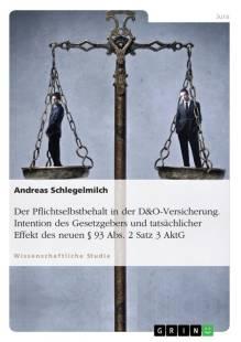 der_pflichtselbstbehalt_in_der_dando_versicherung_intention_des_gesetzgebers_und_tatsachlicher_effekt_des_neuen_sect_93_abs_2_satz_3_aktg.pdf