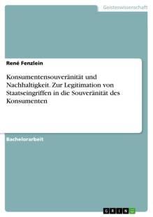 konsumentensouveranitat_und_nachhaltigkeit_zur_legitimation_von_staatseingriffen_in_die_souveranitat_des_konsumenten.pdf