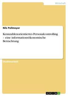 kennzahlenorientiertes personalcontrolling eine informationsokonomische betrachtung pdf