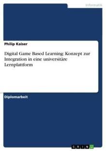 digital game based learning konzept zur integration in eine universitare lernplattform pdf