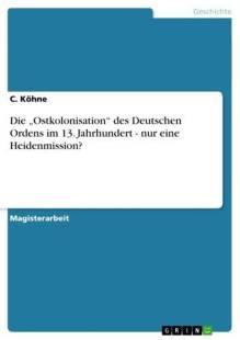 die ostkolonisation des deutschen ordens im 13 jahrhundert nur eine heidenmission pdf