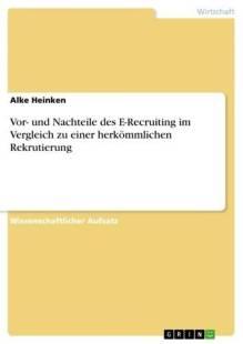 vor_und_nachteile_des_e_recruiting_im_vergleich_zu_einer_herkommlichen_rekrutierung.pdf