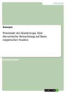 potentiale_des_kinderyoga_eine_theoretische_betrachtung_auf_basis_empirischer_studien.pdf