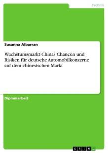 wachstumsmarkt_china_chancen_und_risiken_fur_deutsche_automobilkonzerne_auf_dem_chinesischen_markt.pdf