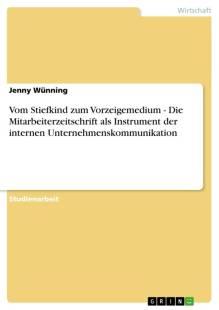 vom_stiefkind_zum_vorzeigemedium_die_mitarbeiterzeitschrift_als_instrument_der_internen_unternehmenskommunikation.pdf