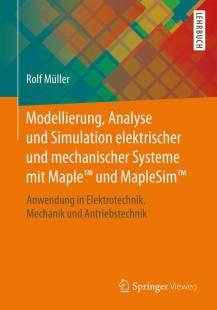 modellierung_analyse_und_simulation_elektrischer_und_mechanischer_systeme_mit_maple_und_maplesim.pdf