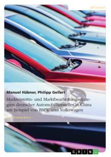 markteintritts und marktbearbeitungsstrategien deutscher automobilhersteller in china am beispiel von bmw und volkswagen pdf