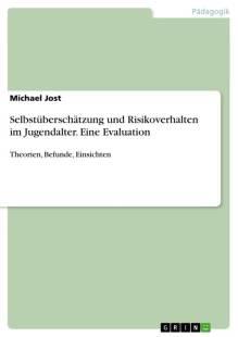selbstuberschatzung_und_risikoverhalten_im_jugendalter_eine_evaluation_theorien_befunde_einsichten.pdf