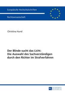 der_blinde_sucht_das_licht_die_auswahl_des_sachverstaendigen_durch_den_richter_im_strafverfahren.pdf