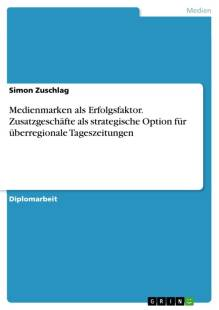 medienmarken_als_erfolgsfaktor_zusatzgeschafte_als_strategische_option_fur_uberregionale_tageszeitungen.pdf