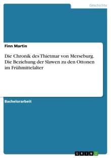 die chronik des thietmar von merseburg die beziehung der slawen zu den ottonen im fruhmittelalter pdf